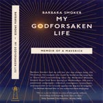 Book cover: My GodForsaken Life: Memoir of a Maverick